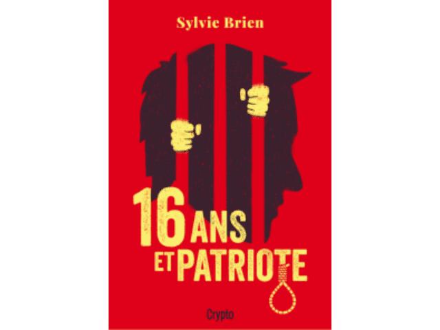 Couverture du livre «16 ans et Patriote»