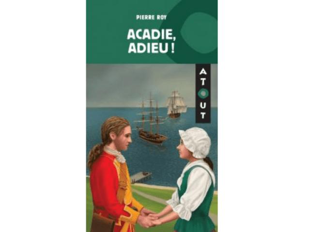 Couverture du livre «Acadie, adieu!»