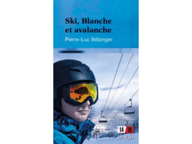 Couverture du livre «Ski, Blanche et avalanche»